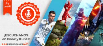 Impresiones-del-EA-PLAY_Estado-Gamer-Show_Especial-E3-2018 egla